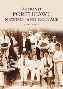 Porthcawl and Newton Nottage by Keith Morgan (Paperback, 1996)