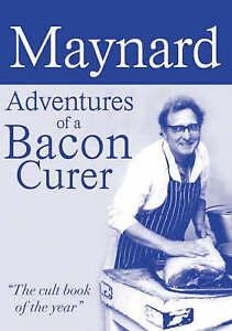 Maynard - Adventures of a Bacon Curer, Maynard Davies
