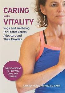 Caring Vitality - Yoga Wellbeing for Foster Carers Adop by Warman Andrea