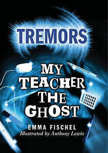 Fischel, Emma, My Teacher The Ghost (Tremors), Very Good Book