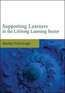 Supporting Learners in the Lifelong Learning Sector, Fairclough, Marilyn