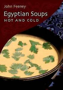 Egyptian Soups: Hot and Cold by John Feeney (Paperback, 2006)