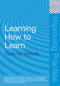 Learning How to Learn: Tools for Schools (Improving Practice (TLRP)) by