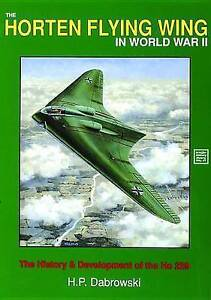 NEW The Horten Flying Wing in World War II (Schiffer Military History)