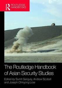 The Routledge Handbook of Asian Security Studies, Sumit Ganguly