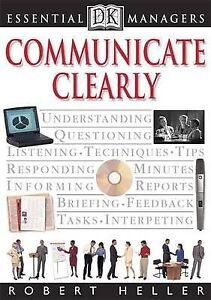 Communicate Clearly (Essential Managers), Heller, Robert, Very Good Book