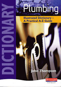 Plumbing Illustrated Dictionary A Practical A-Z Guide 9780435402082
