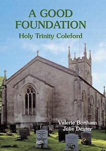 A Good Foundation: Holy Trinity Coleford, Bonham, Valerie & Dexter, Julie, Used;