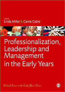 leadership and management in the early years With the rapid change experienced by the early years workforce over recent times, this book considers what constitutes professionalization in the sector, and what.