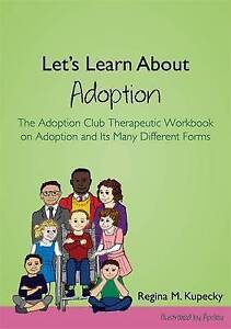 Let's Learn About Adoption: The Adoption Club Therapeutic Workbook on Adoption a