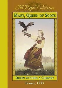 Royal-Diaries-Mary-Queen-of-Scots-Queen-Without-a-Country-2002-VGC-Hardcover