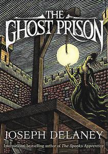 DELANEY,JOSEPH-GHOST PRISON, THE  BOOK NEW