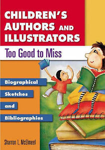 Childrens-Authors-and-Illustrators-Too-Good-to-Miss-Biographical-Sketches