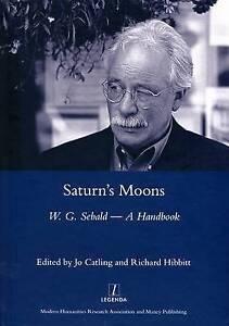Saturn-039-s-Moons-A-W-G-Sebald-Handbook-by-Jo-Catling-Hardback-2008