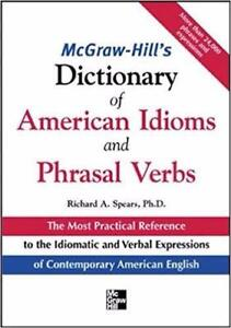 McGraw Hills Dictionary of American Idoms and Phrasal Verbs 1st Edition