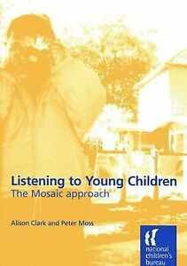 Listening to Young Children: The Mosaic Approach