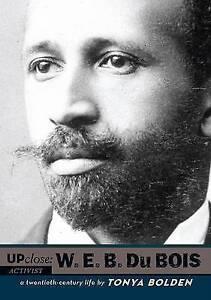NEW W. E. B Du Bois (Up Close) by Tonya Bolden