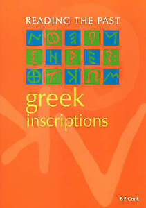 GREEK INSCRIPTIONS (READING THE PAST - CUNEIFORM TO THE ALPHABET)-ExLibrary