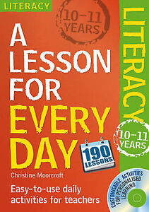 Moorcroft Christine-Lesson For Every Day: Literacy Ages 10-11  BOOK NEW