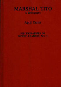 NEW Marshal Tito: A Bibliography (Bibliographies of World Leaders)