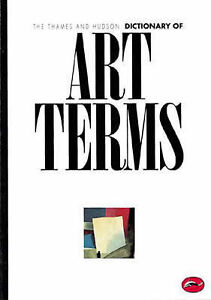 The Thames and Hudson Dictionary of Art Terms (World of Art),