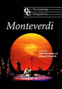 The Cambridge Companion to Monteverdi (Cambridge Companions to Music), Very Good