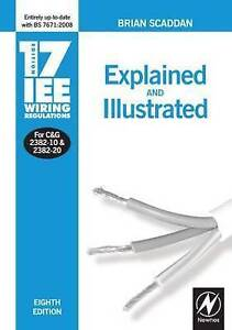 17th Edition IEE Wiring Regulations: Explained & Illustrated: Explained and Illu