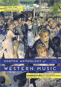 Norton Anthology of Western Music Volume Two Classic to Romantic  7th edition