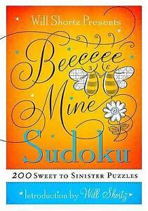 Will Shortz Presents Be Mine Sudoku 200 Sweet Sinister Puzzle by Shortz Will