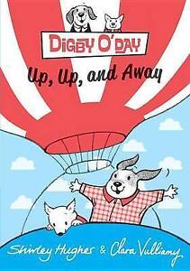 Digby O'Day Up, Up, and Away by Shirley Hughes (Hardback, 2016)