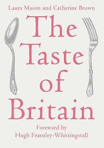 The Taste of Britain, Brown, Catherine, Mason, Laura, Good Book