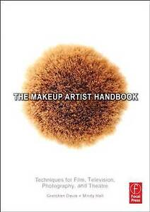 The Makeup Artist Handbook: Techniques for Film, Television, Photography, and Th
