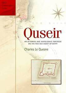 Quesne  Charles Le-Quseir: An Ottoman And Napoleonic Fortress On The R BOOKH NEW
