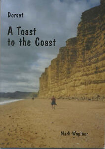 Dorset A Toast to the Coast Woolner Mark Christopher Paperback Book  VGC - <span itemprop=availableAtOrFrom>West Lulworth, Dorset, United Kingdom</span> - Dorset A Toast to the Coast Woolner Mark Christopher Paperback Book  VGC - West Lulworth, Dorset, United Kingdom