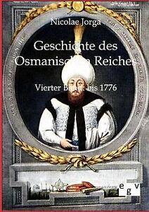 NEW Geschichte des Osmanischen Reiches (German Edition) by Nicolae Jorga