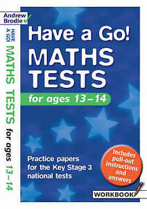 Brodie Andrew-Have A Go Maths Tests For Ages 13-14  BOOKH NEW