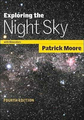 Exploring the Night Sky with Binoculars  (ExLib) by Patrick Moore Night Sky Explorer