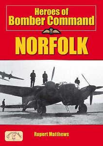 Heroes of Bomber Command: Norfolk by Rupert Matthews (Paperback, 2006)
