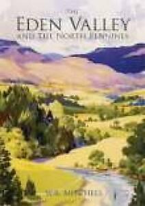 Eden Valley & the North Pennines, W. R. Mitchell