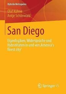 San Diego: Eigenlogiken, Widersprüche und Hybriditäten in und von America's fi