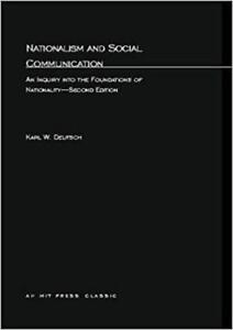 Nationalism and Social Communication An Inquiry into the Foundations of Nationality 2nd Edition