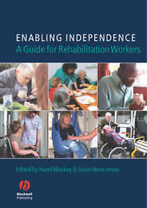 Enabling Independence-a guide for rehabilitation workers ;2006; Mackey&Nancarrow