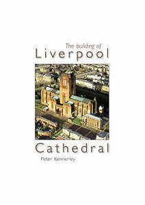 TheBuilding of Liverpool Cathedral by Kennerley, Peter ( Author ) ON Mar-15-2008