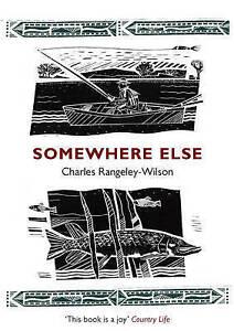 Somewhere Else, Charles Rangeley-Wilson
