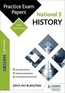 National 5 History Practice Papers for SQA Exams by John Kerr Jerry Teale - London, UK, United Kingdom - National 5 History Practice Papers for SQA Exams by John Kerr Jerry Teale - London, UK, United Kingdom