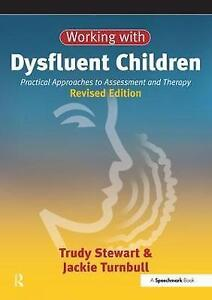 Working with Dysfluent Children: Practical Approaches to Assessment and...