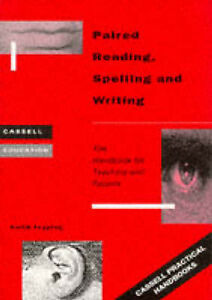 Paired Reading, Spelling and Writing: Handbook for Parent and Peer Tutoring in L