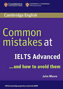 Common Mistakes at Ielts Advanced: And How to Avoid Them by Julie Moore Paperbac