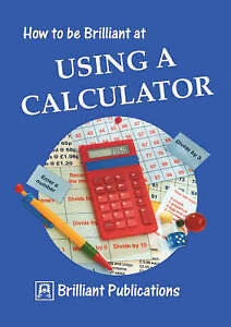 How to be Brilliant at Using a Calculator! Classroom/teaching resource! age 7-11