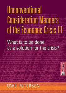 The Unconventional Consideration Manners of the Economic Crisis III, Uwe Peterse